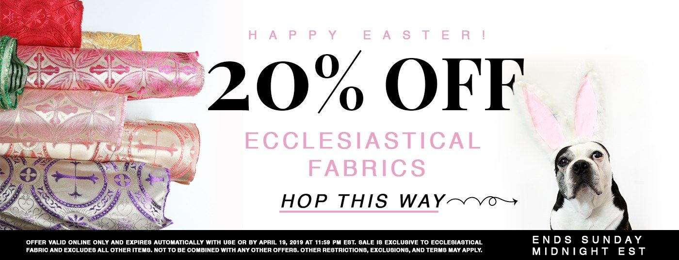 Enjoy 20% off Ecclesiastical Fabrics this Easter Weekend!
