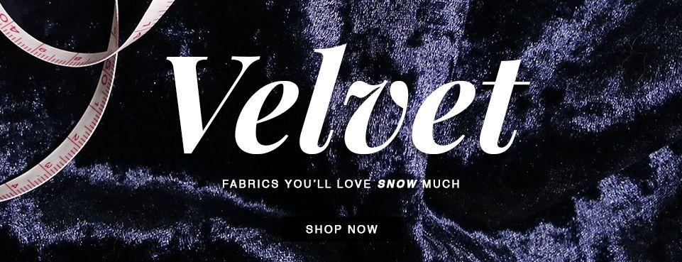 Velvet Fabrics - Shop Now!