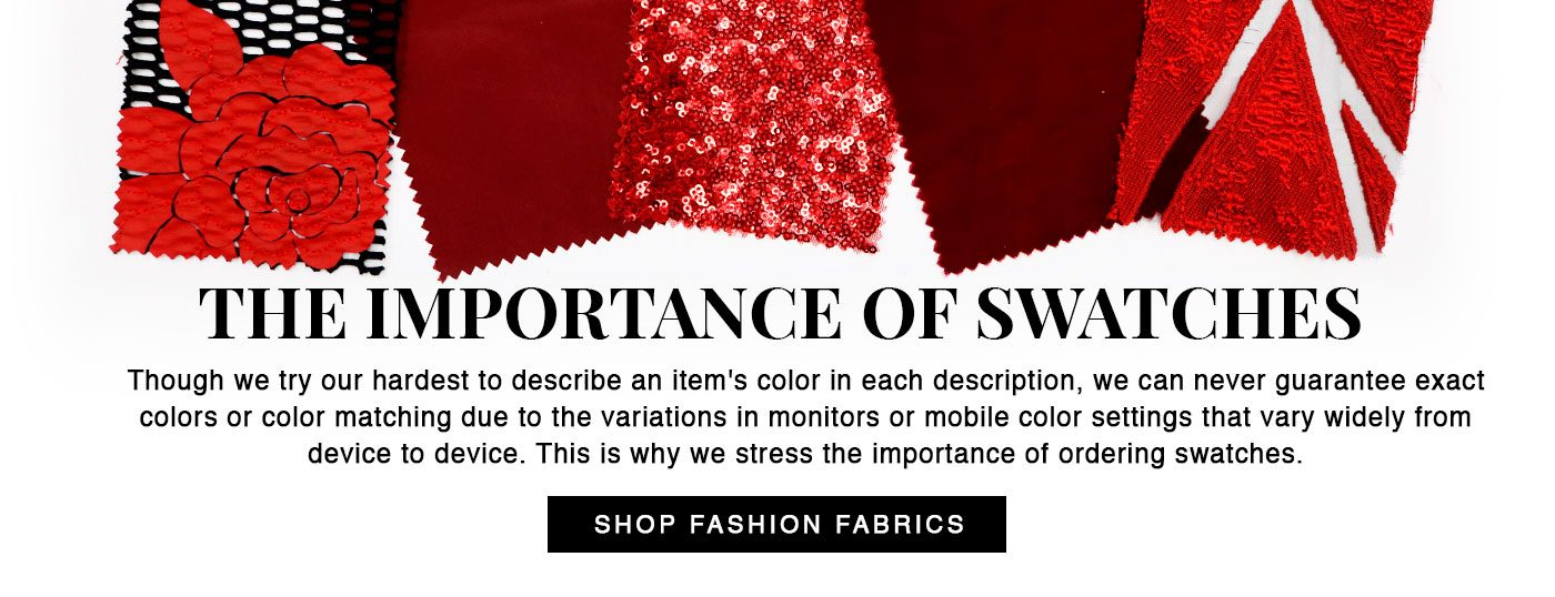 We at Mood always recommend ordering Swatch - Browse our Fashion Fabrics and Order a Swatch Today!