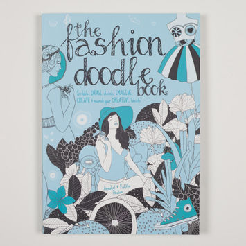 The Fashion Doodle Book: Draw, Sketch, Scribble, Imagine, Create and Nourish Your Creative Talents