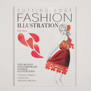Cutting Edge Fashion Illustration: Step-by-step Contemporary Fashion Illustration - Traditional, Digital and Mixed Media